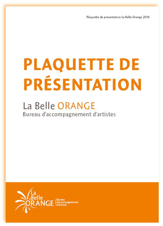La Belle Orange Bureau d'accompagnement d'artistes couverture plaquette de présentation